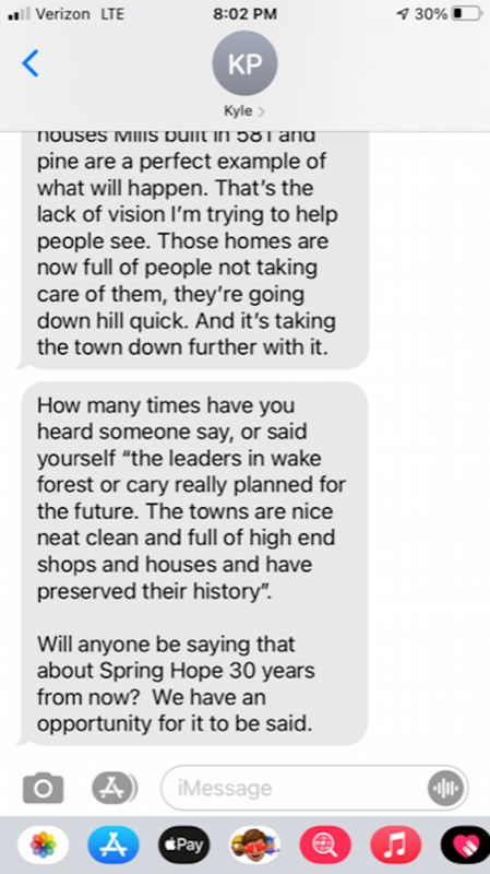 This is the fifth of five screenshots showing July 8 text messages from mayoral candidate Kyle Pritchard on the subject of housing in Spring Hope. In this text, Pritchard said with the right leadership, Spring Hope could be like Wake Forest or Cary.